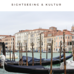 [Travel] Sightseeing & Kultur in Venedig!