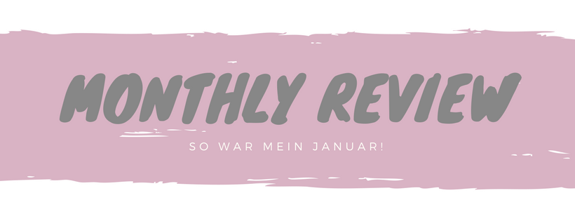 Monthly Review: So war mein Januar!
